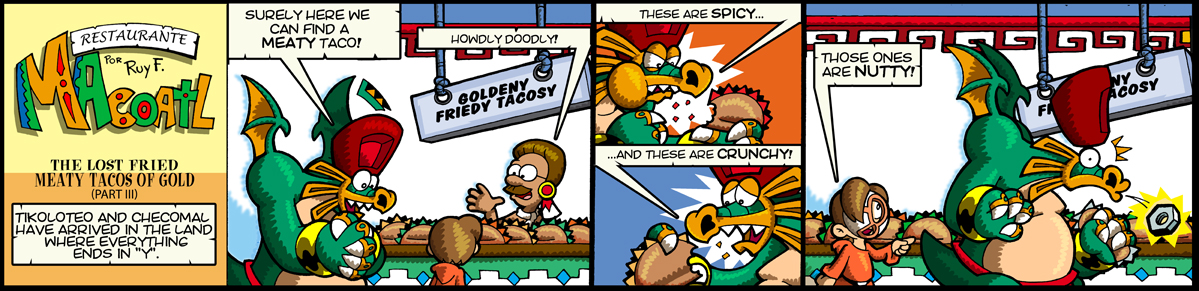 The Lost Friend Meaty Tacos of Gold (part III)
